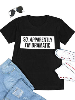 So Apparently I'm Dramatic T-shirt
