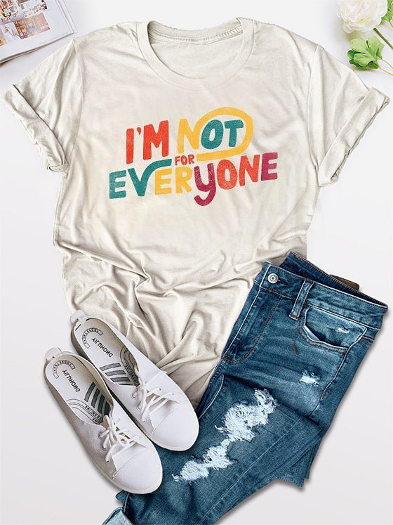 I'm Not For Everyone Tee