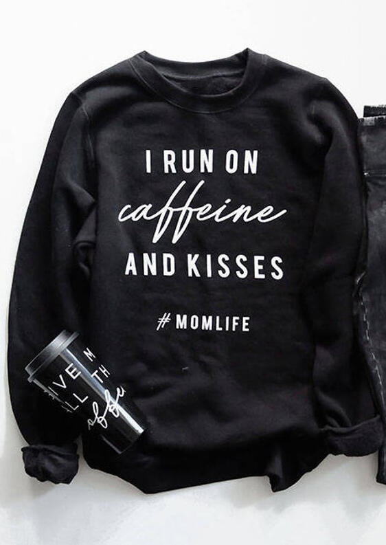 I Run On Caffeine And Kisses Momlife Sweatshirt