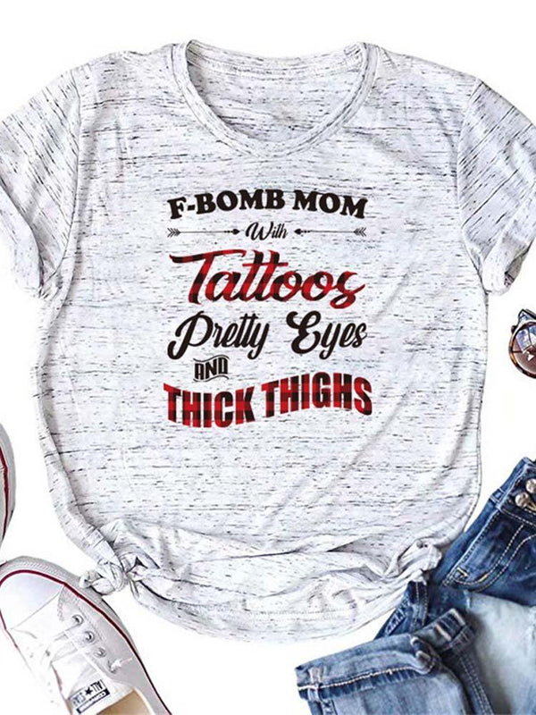 F-Bomb Mom With Tattoos Pretty Eyes And Thick Thighs Letters Tee