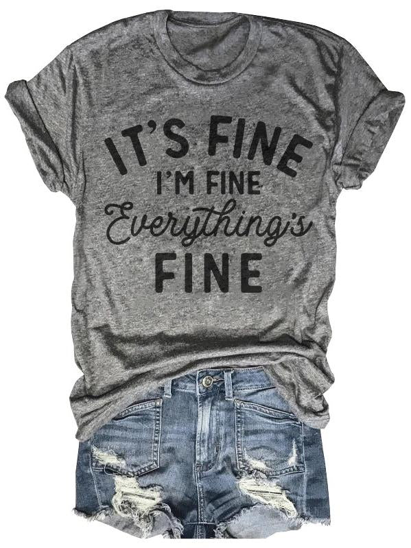 It's Fine I'm Fine Everything's Fine Tee