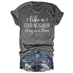 Like A Good Neighbor Stay Out There Tee