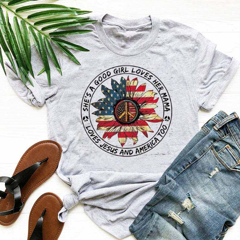 She's A Good Girl Loves Her Mama Jesus And America Too Tee