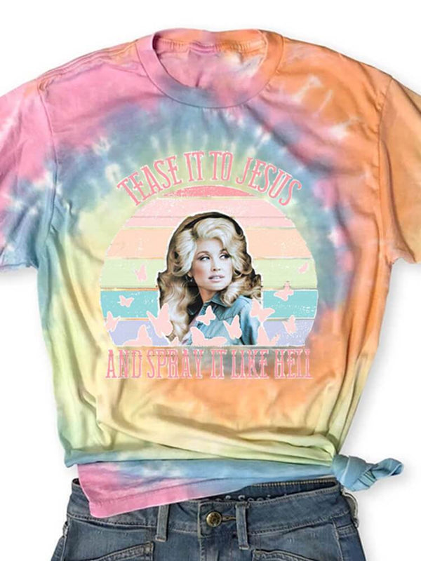 [PRE-SALE] Tease It To Jesus And Spray It Like Hell Tie Dye T-Shirt