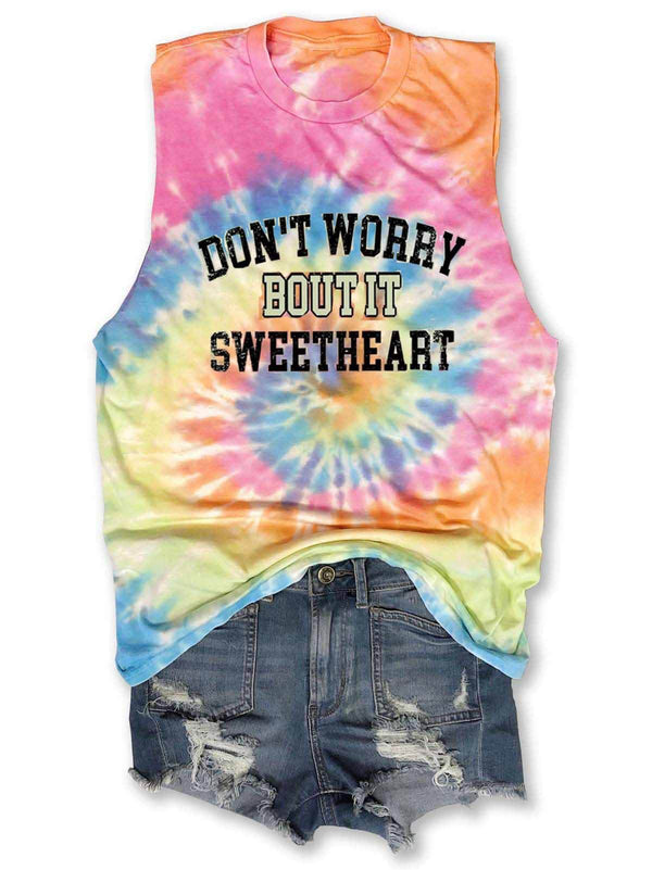 Don't Worry 'Bout It Sweetheart Tie-Dye Tank