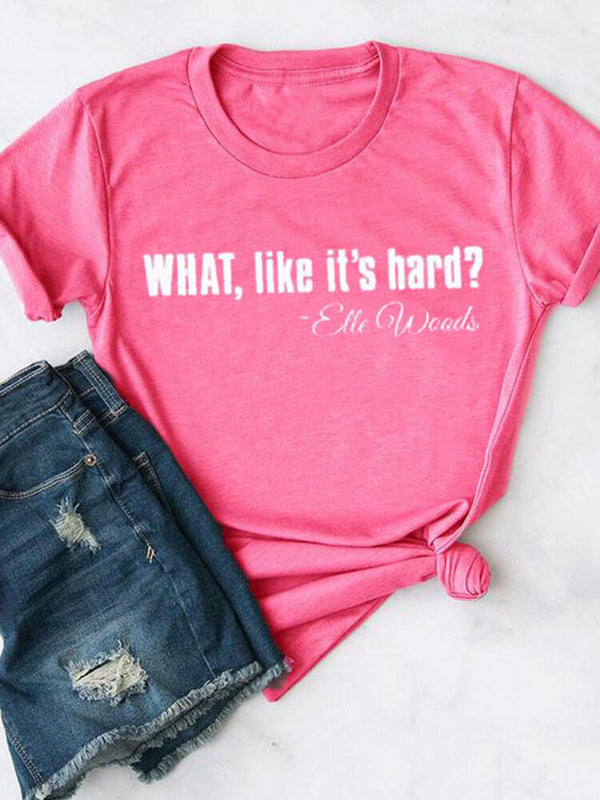 What Like It's Hard Pink Tee