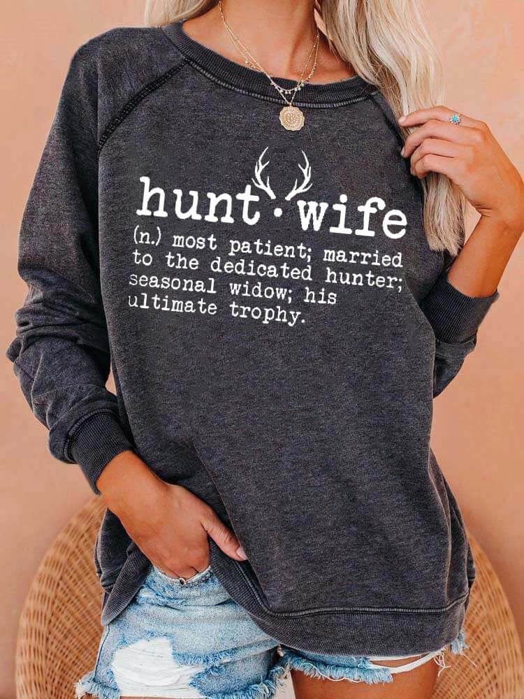 Hunt Wife Most Patient Sweatshirt