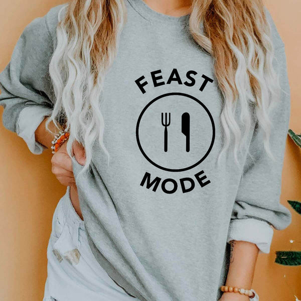 Feast Mode Thanksgiving Funny Sweatshirt