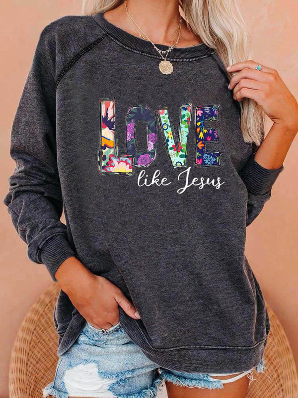 Love Like Jesus Floral Sweatshirt