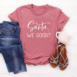 Santa We Good Question Funny Tee