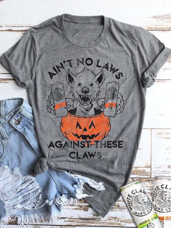 Ain't No Laws Against These Claws Halloween Tee
