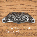 decorative burnished cup pull