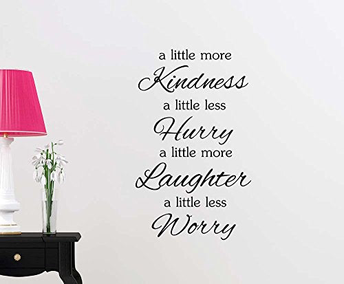A Little More Kindness A Little Less Hurry A Little More Laughter A Little Less Worry Office Inspirational Sticker Nursery Vinyl Saying Lettering Wall Sign Wall Quote Decor
