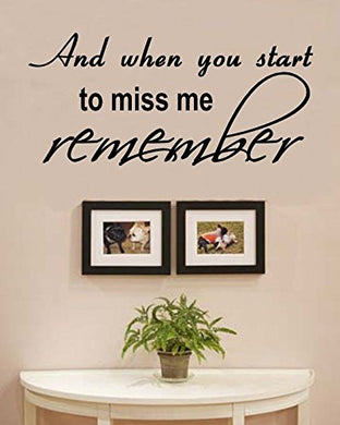 And When You Start To Miss Me Remember Vinyl Wall Decals Quotes Sayings Words Art Decor Lettering Vinyl Wall Art Inspirational Uplifting