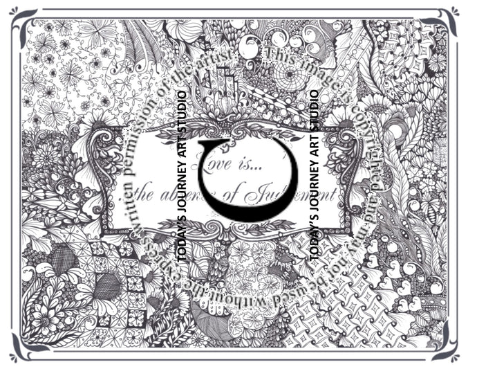 Love is the Absence of Judgement - Zentangle® Inspired Instant Digital Download