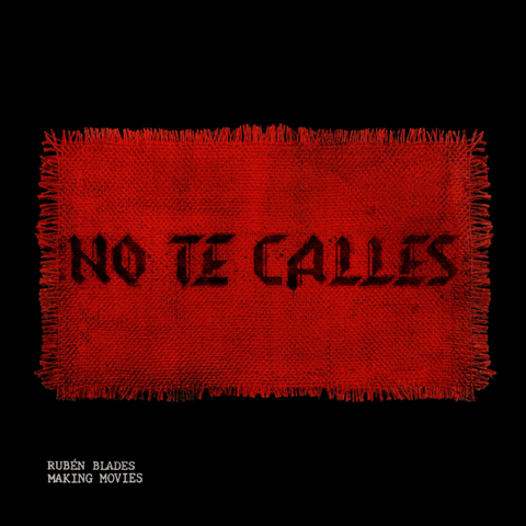 """NO TE CALLES"", THE SINGLE AND MOVEMENT BY RUBÉN BLADES AND THE BAND MAKING MOVIES"