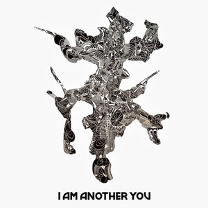 I AM ANOTHER YOU (DIGITAL DOWNLOAD)