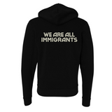 WE ARE ALL IMMIGRANTS HOODIE