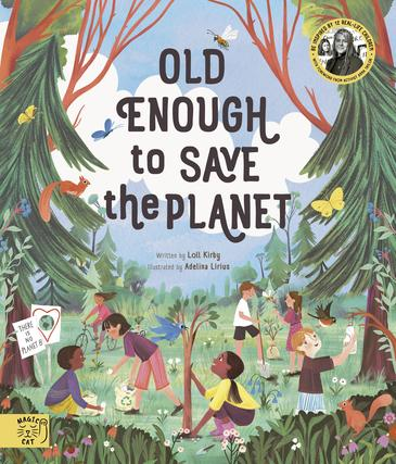 Old Enough to Save the Planet ~ be inspired by 12 real life children taking action against climate change.