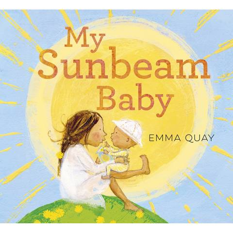 My Sunbeam Baby by Emma Quay