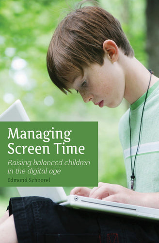 Managing Screen Time ~ Raising balanced children in the digital age