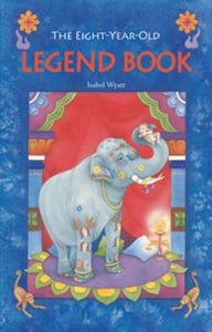 Eight-Year-Old Legend Book by Isabel Wyatt