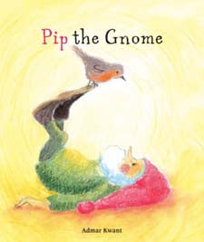 Pip the Gnome by Admar Kwant (board book)