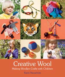 Creative Wool: Making Woollen Crafts with Children by Karin Neuschutz