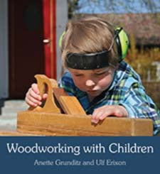 Woodworking with Children by Anette Grunditz and Ulf Erixon