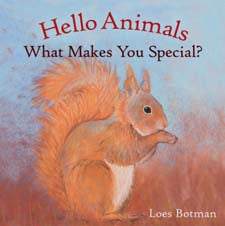 Hello Animals ~ What Makes You Special? by Loss Botman (board book)
