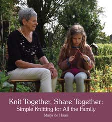 Knit Together, Share Together: Simple Knitting for All the Family by Marja De Haan