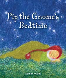Pip the Gnome's Bedtime by Admar Kwant (board book)