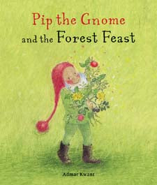 Pip the Gnome and the Forest Feast by Admar Kwant (board book)