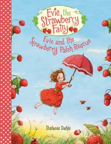 Evie + the Strawberry Patch Rescue by Stefanie Dahle