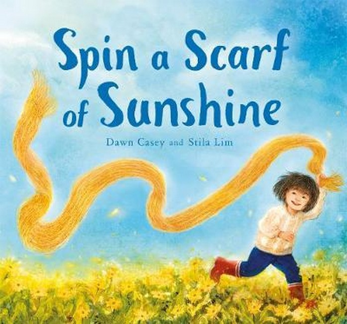 Spin a Scarf of Sunshine by Dawn Casey + Stila Lim