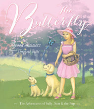 Load image into Gallery viewer, The Butterfly ~ the adventures of Sally, Sam + the pup by Rhonda Summers