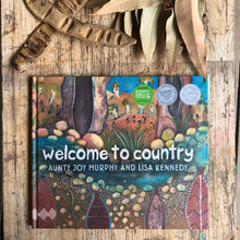 Load image into Gallery viewer, Welcome to Country by Aunty Joy Murphy + Lisa Kennedy