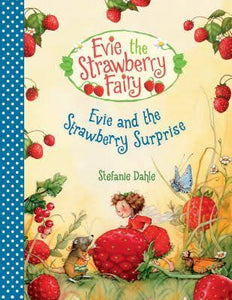 Evie + the Strawberry Surprise by Stefanie Dahle
