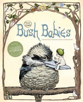 Bush Babies ~ a selection of her best-loved illustrations by May Gibbs