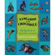 Load image into Gallery viewer, Kangaroo and Crocodile ~ my big book of Australian Animals by Bronwyn Bancroft