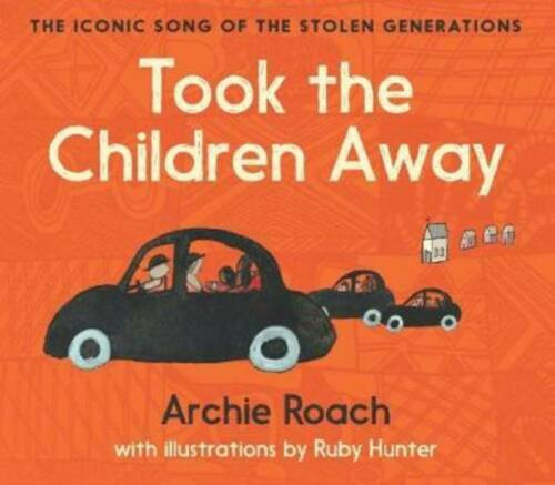 Took the Children Away by Archie Roach with illustrations by Ruby Hunter