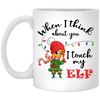 When I Think Of You I Touch My Elf Mug - White - Tattered Halo