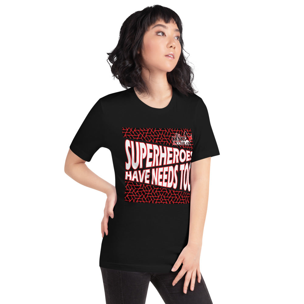 Heroes Have Needs Too Short-Sleeve Unisex T-Shirt
