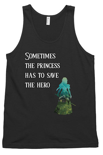 Sometimes the Princess Has to Save the Hero Shirt!