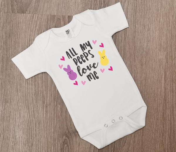 "Easter onesie with ""All my peeps love me"" in black lettering surrounded by two bunny peeps and hearts"