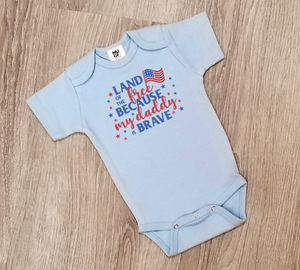 Land of the Free Because my Daddy is Brave - One Piece Jumper