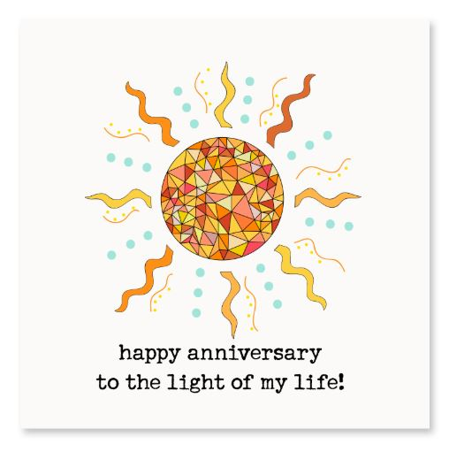 Happy Anniversary to the Light of my Life! Greeting Card