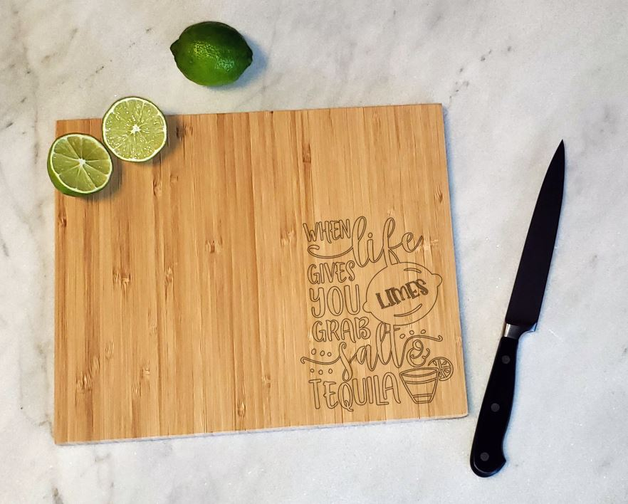 When Life Gives You Limes Grab Salt & Tequila - Bamboo Cutting Board