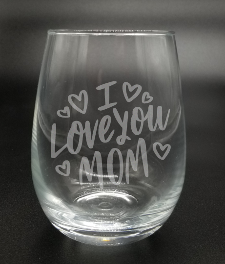 I Love You Mom - Etched Glass