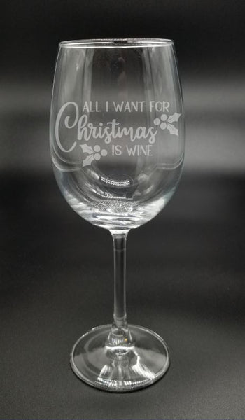 All I Want for Christmas is Wine | Etched Glass